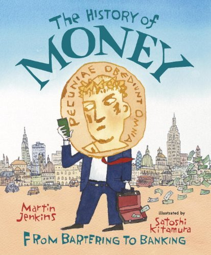 Martin Jenkins The History Of Money From Bartering To Banking