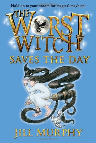 Jill Murphy The Worst Witch Saves The Day