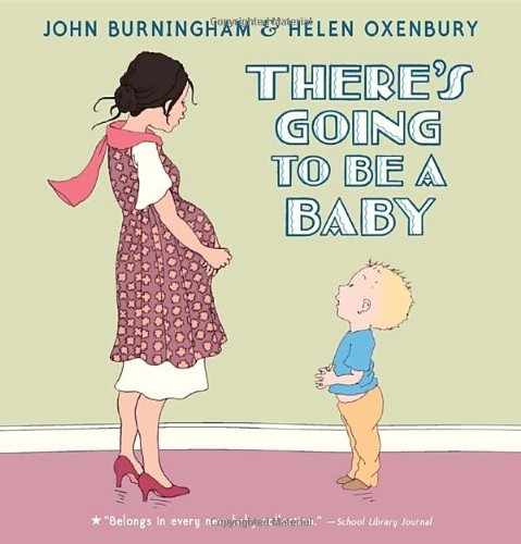 John Burningham There's Going To Be A Baby