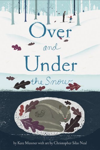 Kate Messner Over And Under The Snow
