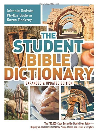 Johnnie Godwin The Student Bible Dictionary Expanded Updat