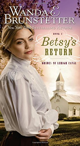 Wanda E. Brunstetter Betsy's Return