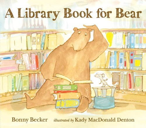 Bonny Becker A Library Book For Bear