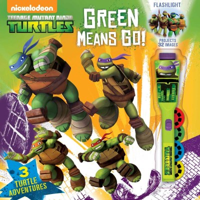 Teenage Mutant Ninja Turtles Teenage Mutant Ninja Turtles Green Means Go! [with