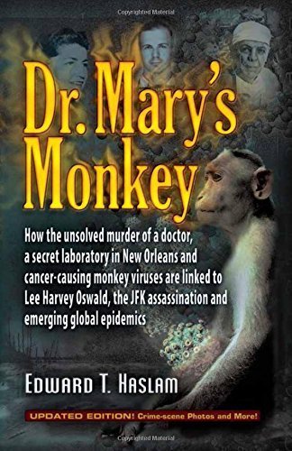 Edward T. Haslam Dr. Mary's Monkey How The Unsolved Murder Of A Doctor A Secret Lab Updated