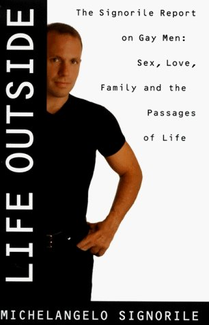 Michelangelo Signorile Life Outside The Signorile Report On Gay Men Sex The Signorile Report On Gay Men Sex