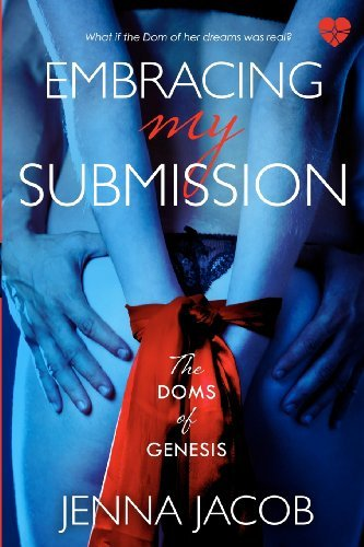 Jenna Jacob Embracing My Submission The Doms Of Genesis (bdsm Erotic Romance)
