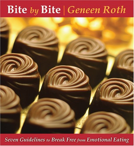 Geneen Roth Bite By Bite
