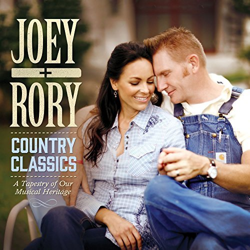 Joey + Rory Country Classics Tapestry Of Our Musical Heritage