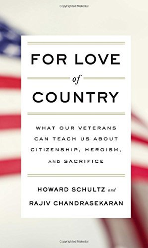 Howard Schultz For Love Of Country What Our Veterans Can Teach Us About Citizenship