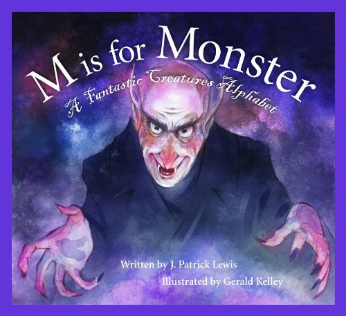 J. Patrick Lewis M Is For Monster A Fantastic Creatures Alphabet
