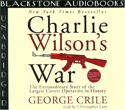 George Crile Charlie Wilson's War