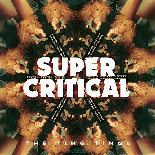 Ting Tings Super Critical