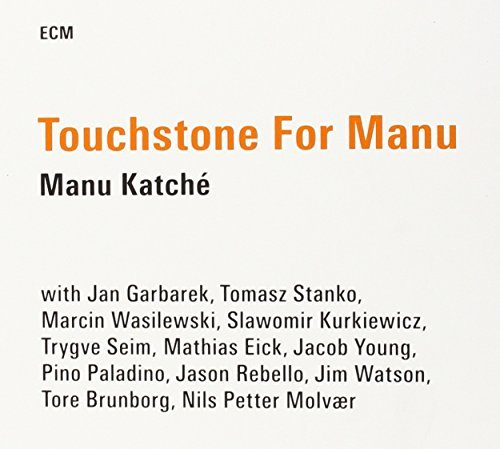 Manu Katche Touchstone For Manu Touchstone For Manu