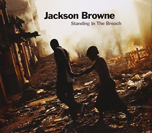 Jackson Browne Standing In The Breach