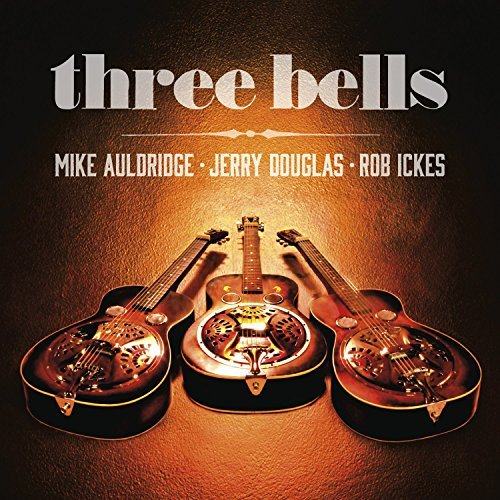 Auldridge Douglas Ickes Three Bells