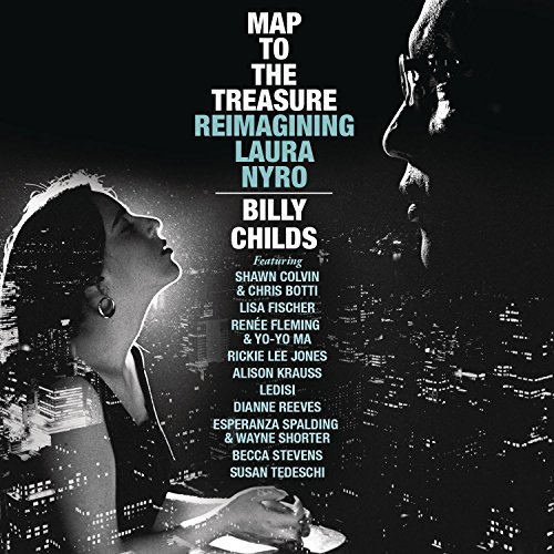 Billy Childs Map To The Treasure Reimagining Laura Nyro
