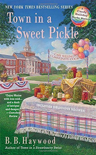 B. B. Haywood Town In A Sweet Pickle A Candy Holliday Murder Mystery