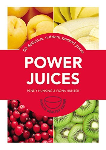 Penny Hunking Power Juices 50 Energizing Juices And Smoothies