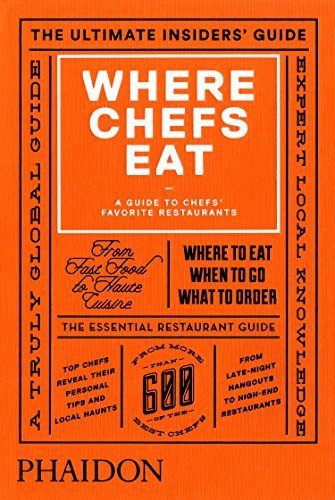Joe Warwick Where Chefs Eat A Guide To Chefs' Favorite Restaurants (2015)