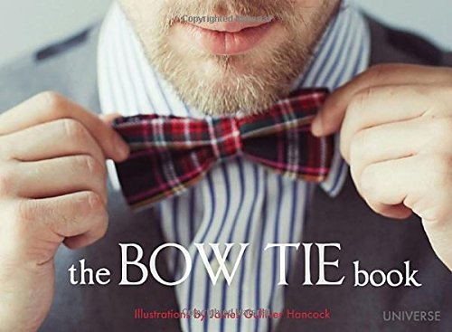 James Gulliver Hancock The Bow Tie Book