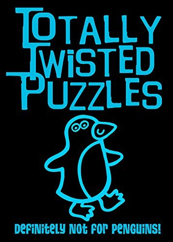 Carly Blake Totally Twisted Puzzles Definitely Not For Penguins!