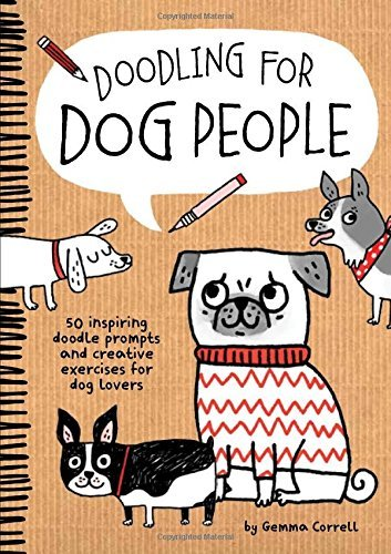 Gemma Correll Doodling For Dog People 50 Inspiring Doodle Prompts And Creative Exercise