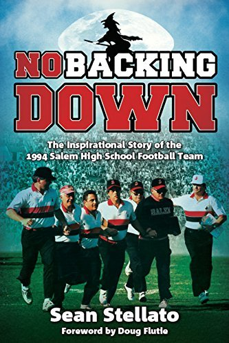 Sean Stellato No Backing Down The Story Of The 1994 Salem High School Football