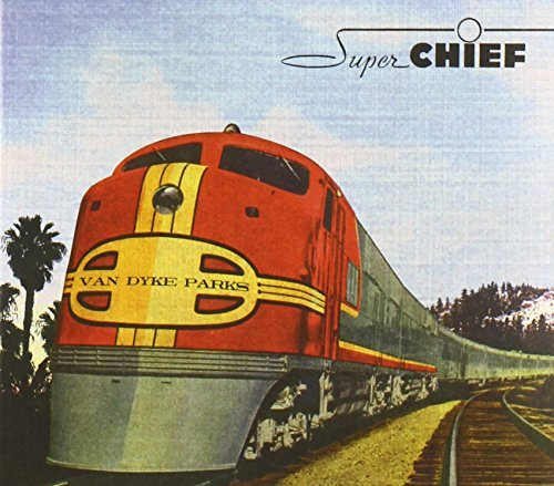 Van Dyke Parks Super Chief Super Chief