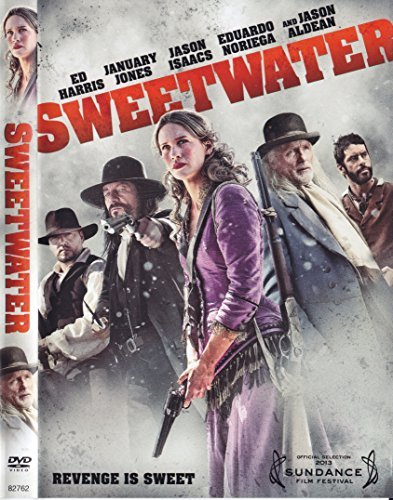 Ed Harris January Jones Jason Isaacs Sweetwater