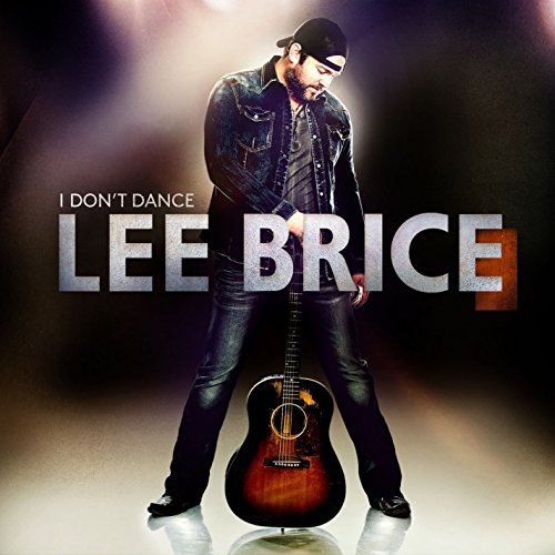 Lee Brice I Don't Dance