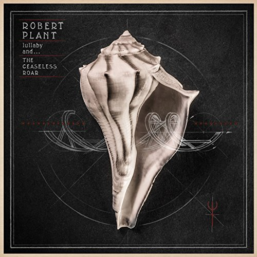 Robert Plant Lullaby & The Ceaseless Roar