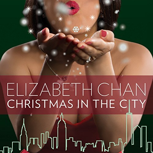 Elizabeth Chan Christmas In The City Christmas In The City