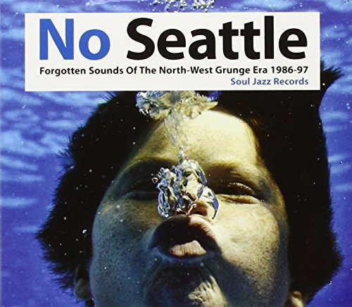 Soul Jazz Records Presents No Seattle Forgotten Sounds O No Seattle Forgotten Sounds O