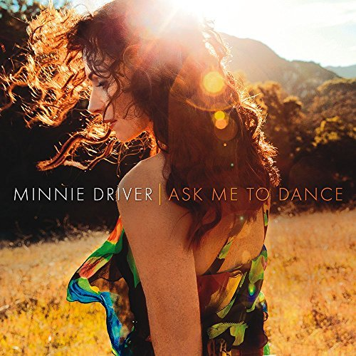 Minnie Driver Ask Me To Dance