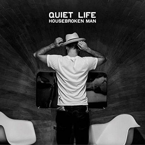 Quiet Life Housebroken Man