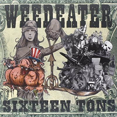 Weedeater Sixteen Tons