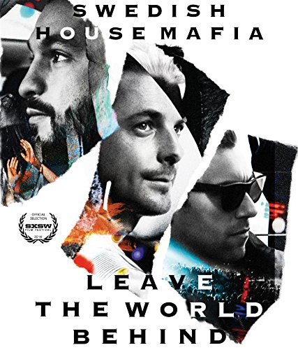 Swedish House Mafia Leave The World Behind