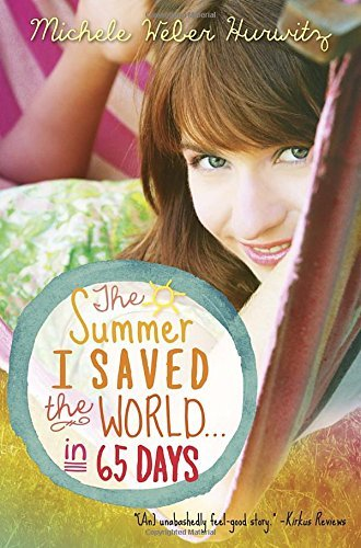 Michele Weber Hurwitz The Summer I Saved The World . . . In 65 Days