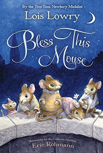 Lois Lowry Bless This Mouse