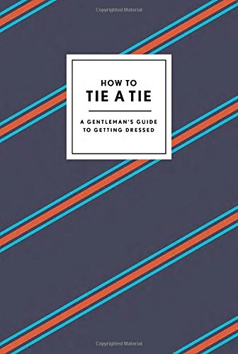 Potter Style How To Tie A Tie A Gentleman's Guide To Getting Dressed