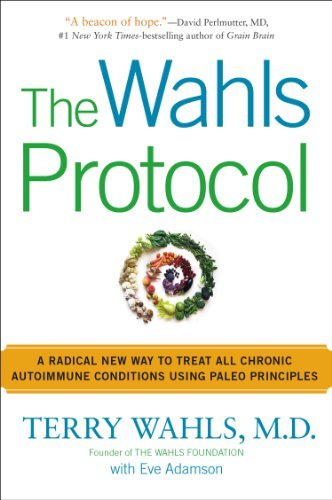 Terry Wahls The Wahls Protocol A Radical New Way To Treat All Chronic Autoimmune
