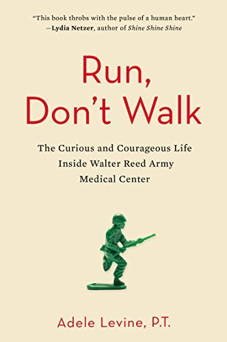Adele Levine Run Don't Walk The Curious And Courageous Life Inside Walter Ree