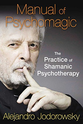 Alejandro Jodorowsky Manual Of Psychomagic The Practice Of Shamanic Psychotherapy