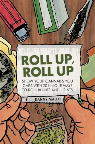 Danny Mallo Roll Up Roll Up Show Your Cannabis You Care With 20 Unique Ways T