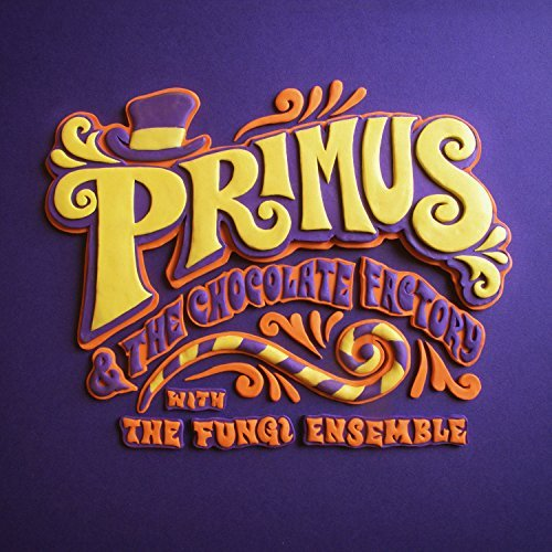Primus Primus & The Chocolate Factory With The Fungi Ensemble