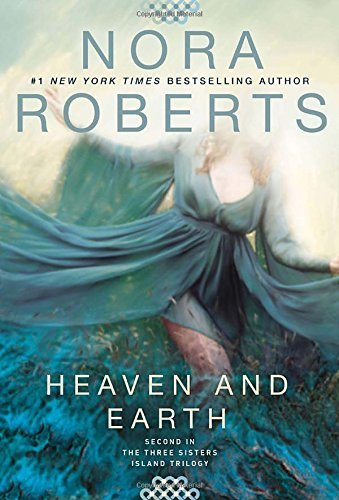 Nora Roberts Heaven And Earth Three Sisters Island Trilogy