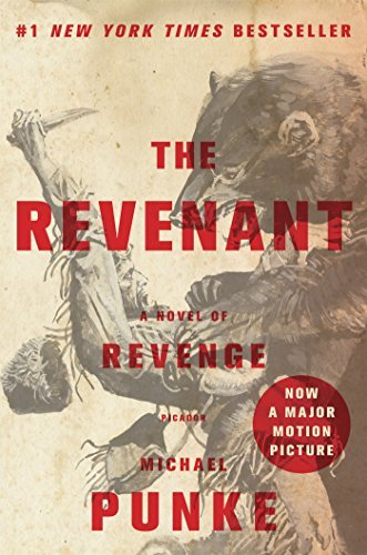 Michael Punke The Revenant A Novel Of Revenge
