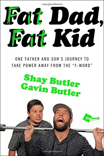 Shay Butler Fat Dad Fat Kid One Father And Son's Journey To Take Power Away F