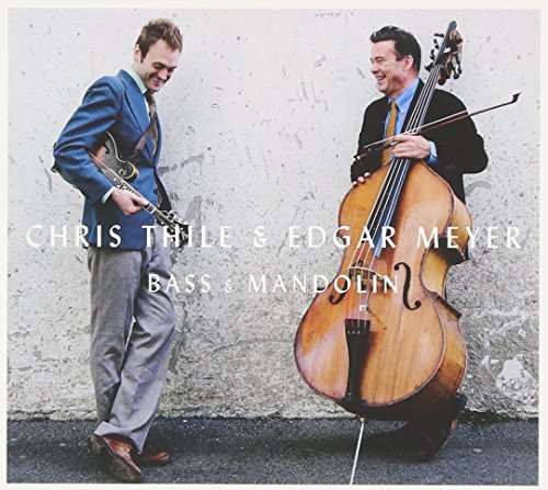 Chris Thile & Edgar Meyer Bass & Mandolin